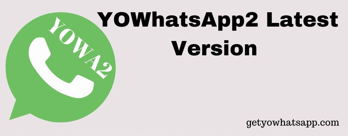 YOWhatsApp2 Latest Version